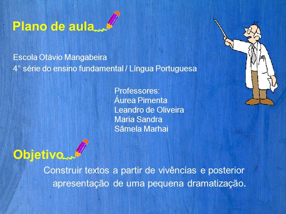 Plano de aula Escola Otávio Mangabeira. 4° série do ensino fundamental / Língua Portuguesa. Professores: