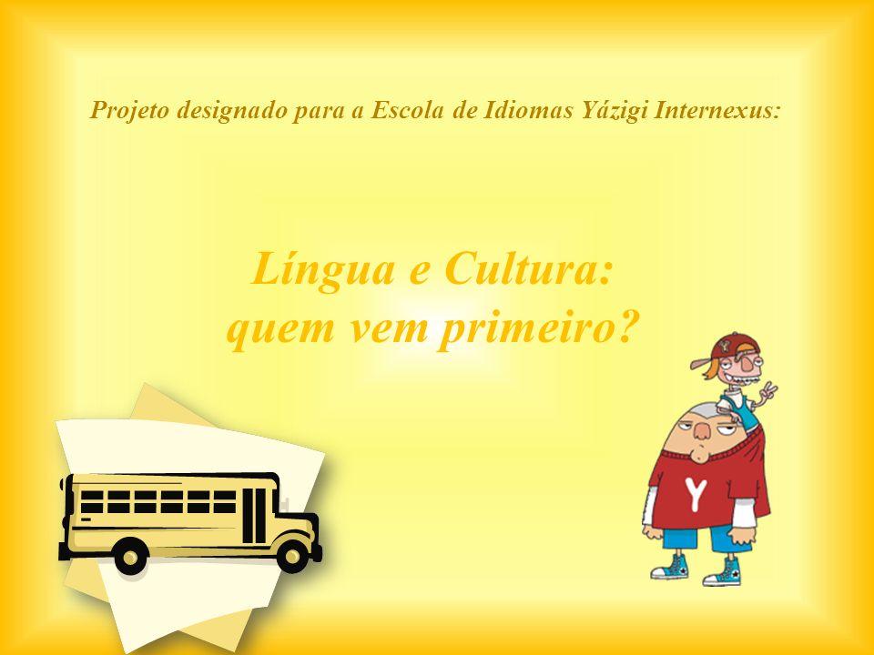 Língua e Cultura: quem vem primeiro