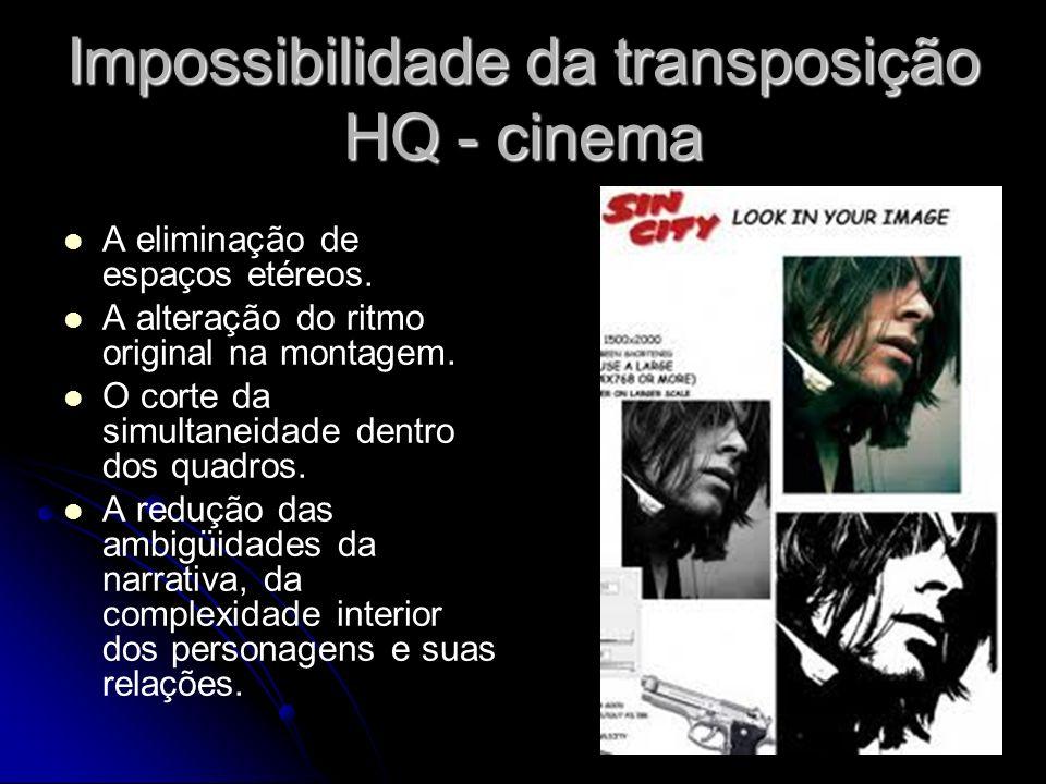 Impossibilidade da transposição HQ - cinema