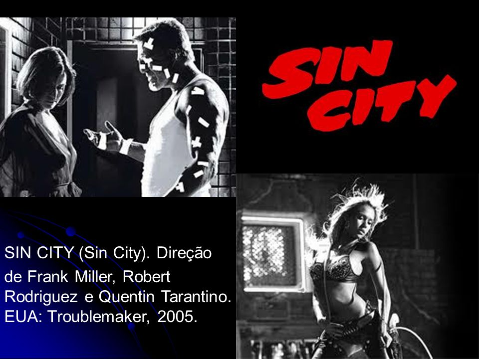 SIN CITY (Sin City). Direção