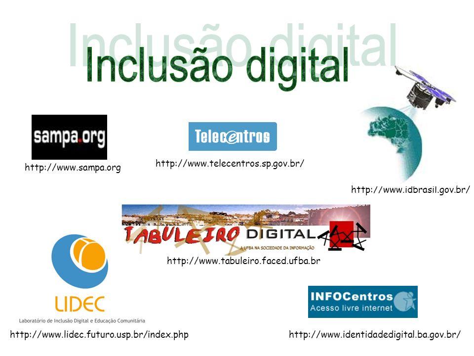Inclusão digital http://www.telecentros.sp.gov.br/