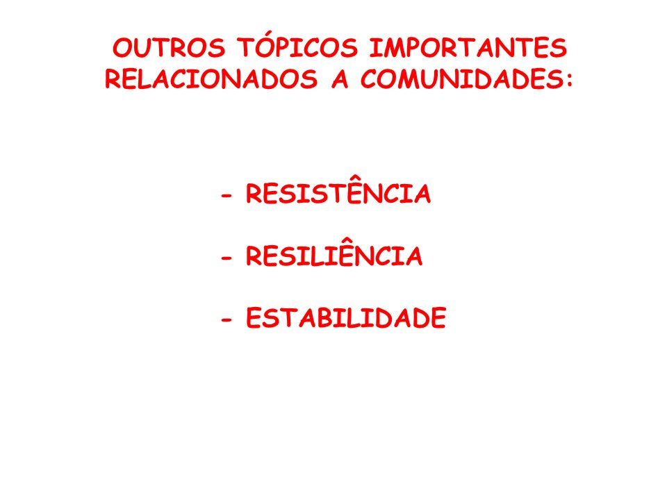 OUTROS TÓPICOS IMPORTANTES RELACIONADOS A COMUNIDADES: