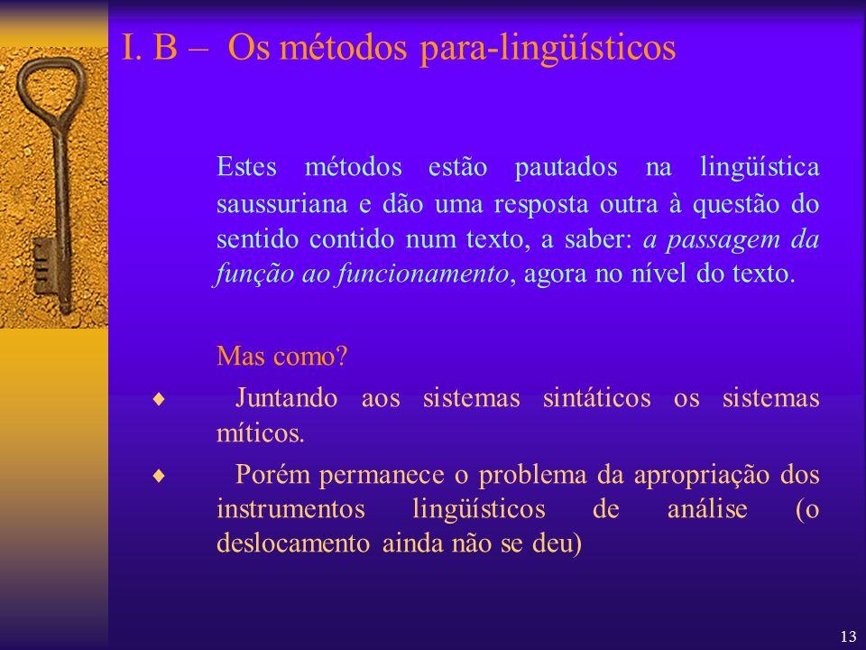 I. B – Os métodos para-lingüísticos