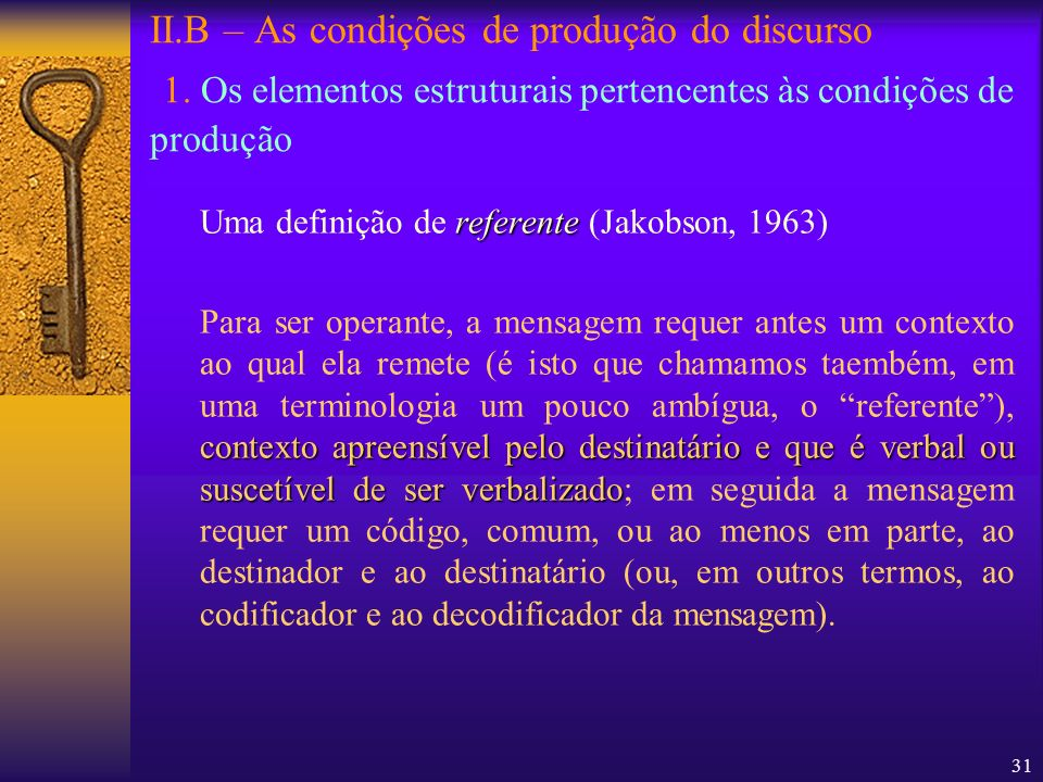 II. B – As condições de produção do discurso 1