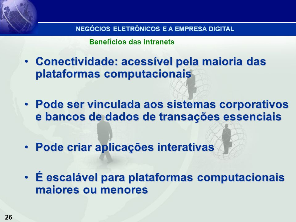 Conectividade: acessível pela maioria das plataformas computacionais