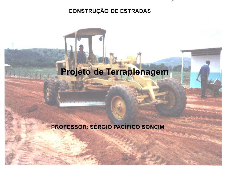 CONSTRUÇÃO DE ESTRADAS Projeto de Terraplenagem