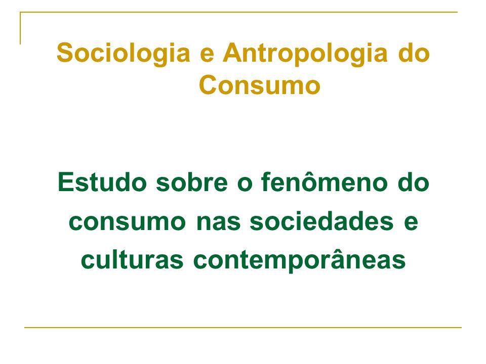 Sociologia e Antropologia do Consumo