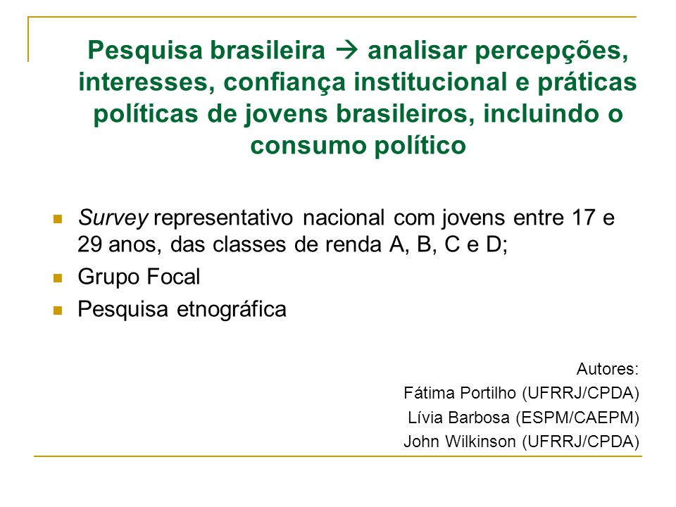 Pesquisa brasileira  analisar percepções, interesses, confiança institucional e práticas políticas de jovens brasileiros, incluindo o consumo político