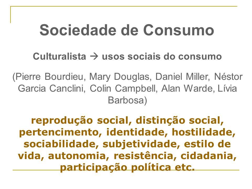Culturalista  usos sociais do consumo