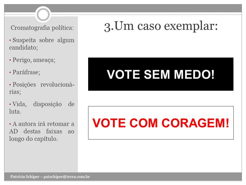 VOTE SEM MEDO! VOTE COM CORAGEM!