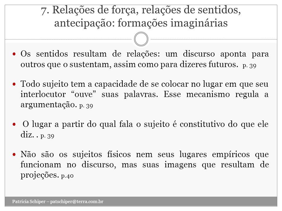 7. Relações de força, relações de sentidos, antecipação: formações imaginárias