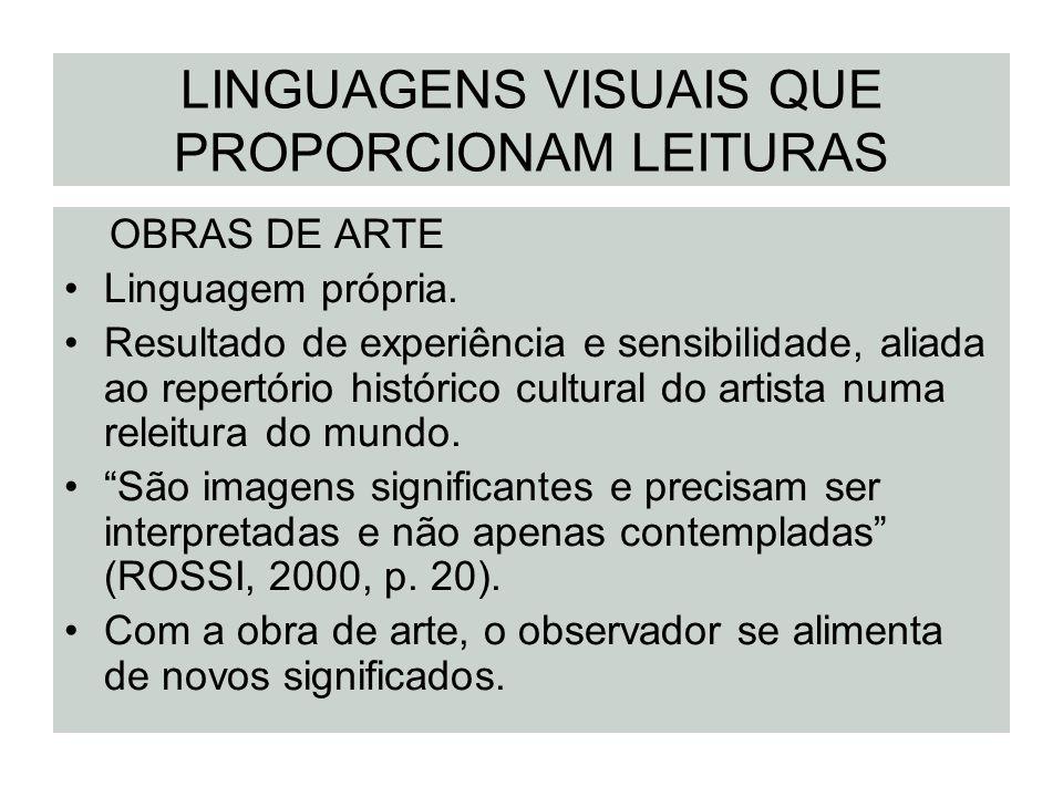 LINGUAGENS VISUAIS QUE PROPORCIONAM LEITURAS