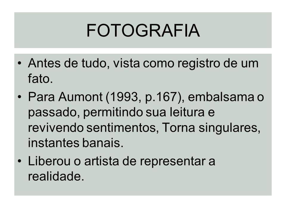 FOTOGRAFIA Antes de tudo, vista como registro de um fato.
