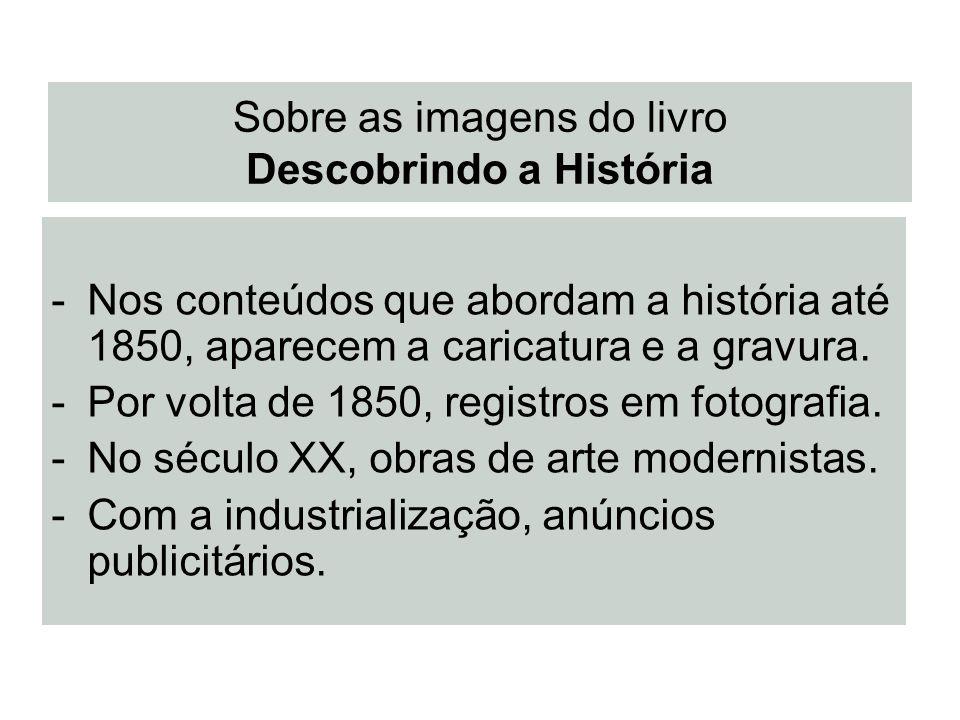 Sobre as imagens do livro Descobrindo a História