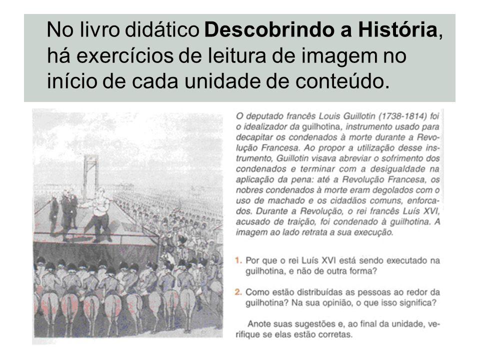 No livro didático Descobrindo a História, há exercícios de leitura de imagem no início de cada unidade de conteúdo.