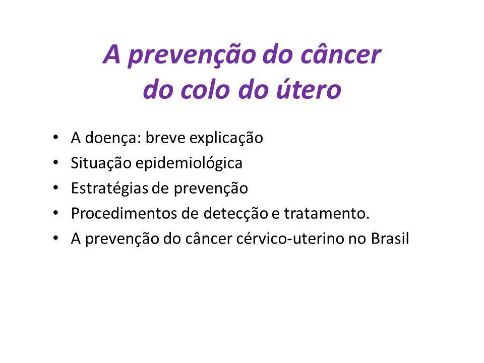 A prevenção do câncer do colo do útero