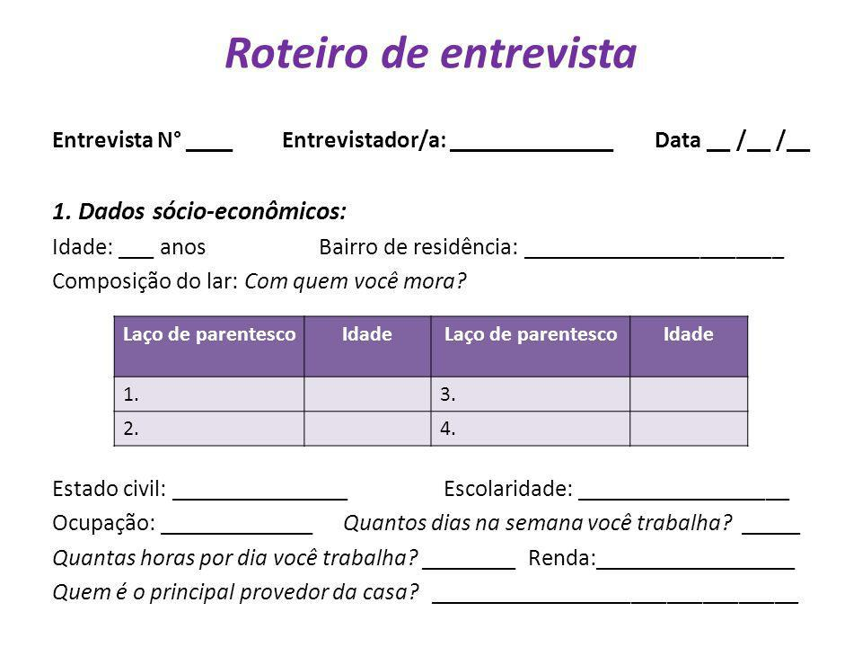 Roteiro de entrevista 1. Dados sócio-econômicos: