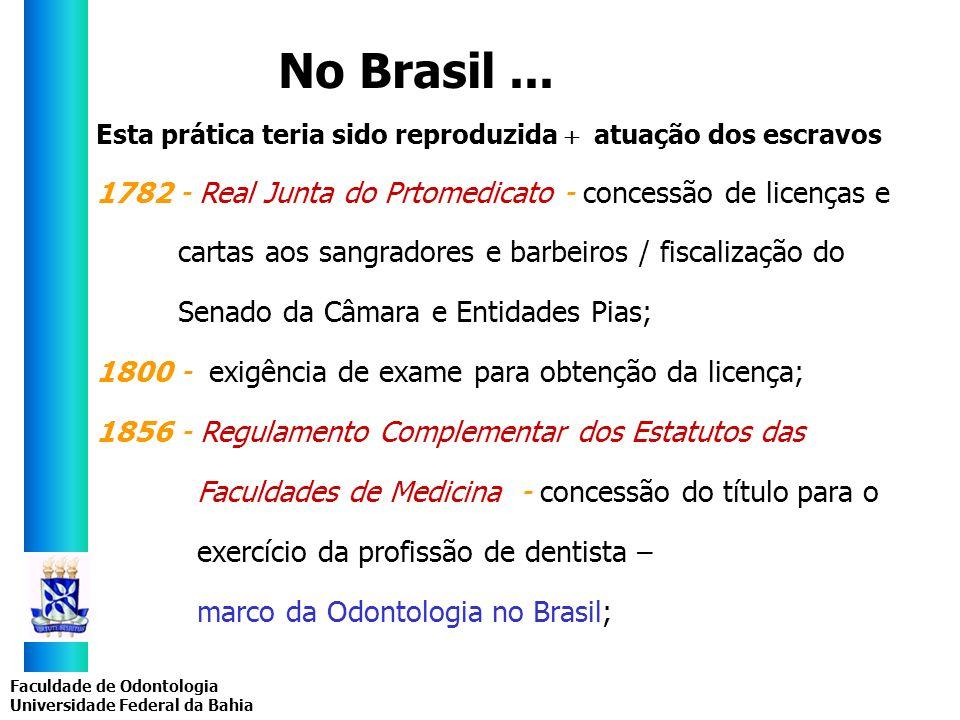 No Brasil ...Esta prática teria sido reproduzida  atuação dos escravos. 1782 - Real Junta do Prtomedicato - concessão de licenças e.