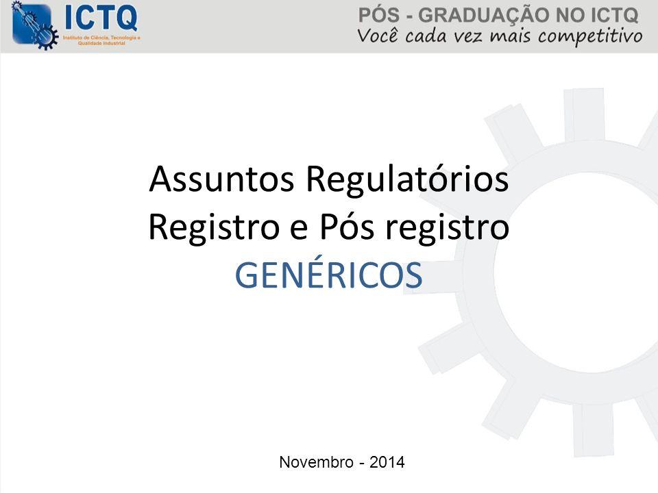 Assuntos Regulatórios Registro e Pós registro GENÉRICOS