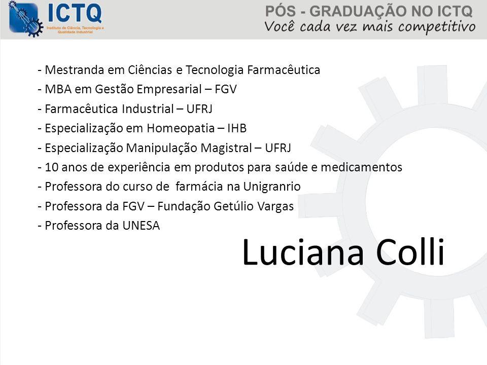 Luciana Colli Mestranda em Ciências e Tecnologia Farmacêutica