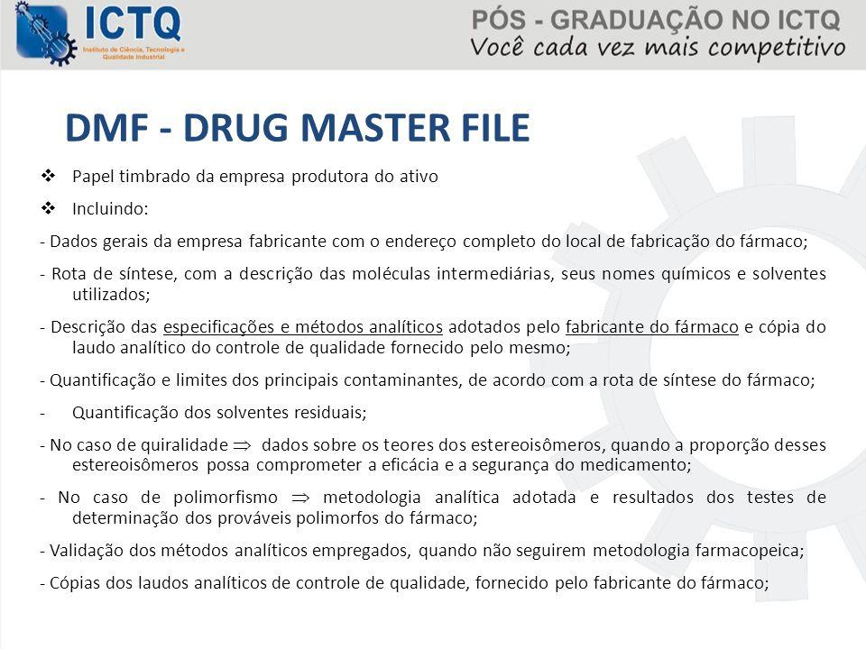DMF - DRUG MASTER FILE Papel timbrado da empresa produtora do ativo