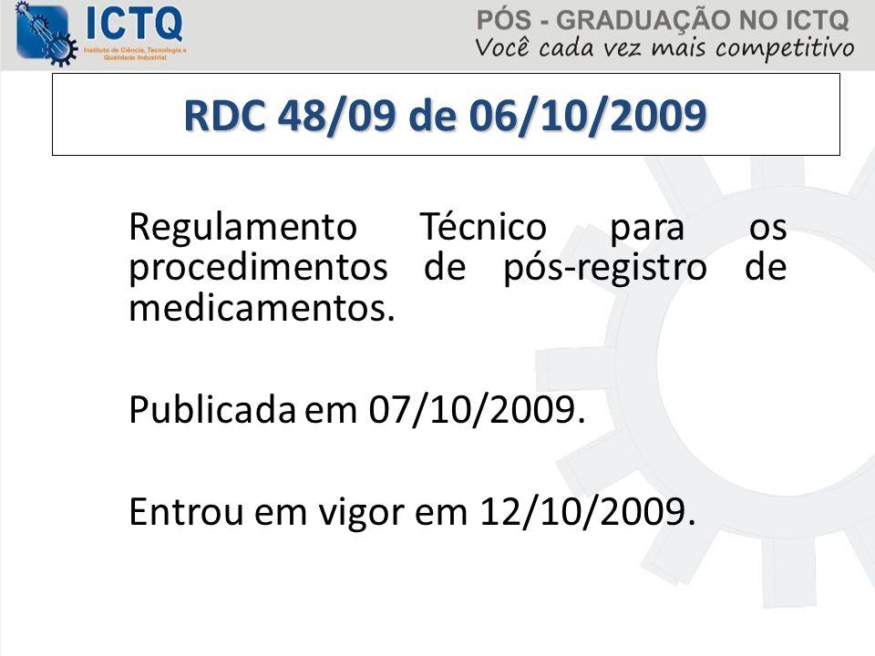 RDC 48/09 de 06/10/2009 Regulamento Técnico para os procedimentos de pós-registro de medicamentos. Publicada em 07/10/2009.