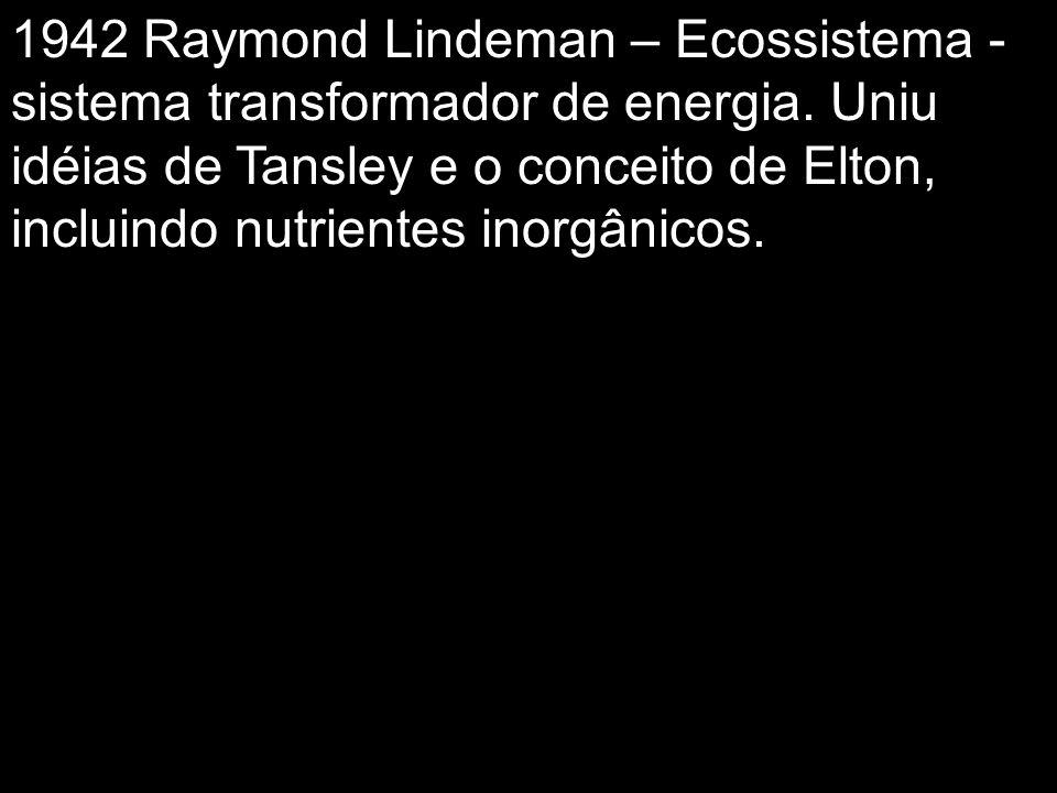 1942 Raymond Lindeman – Ecossistema - sistema transformador de energia