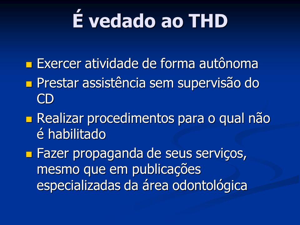 É vedado ao THD Exercer atividade de forma autônoma