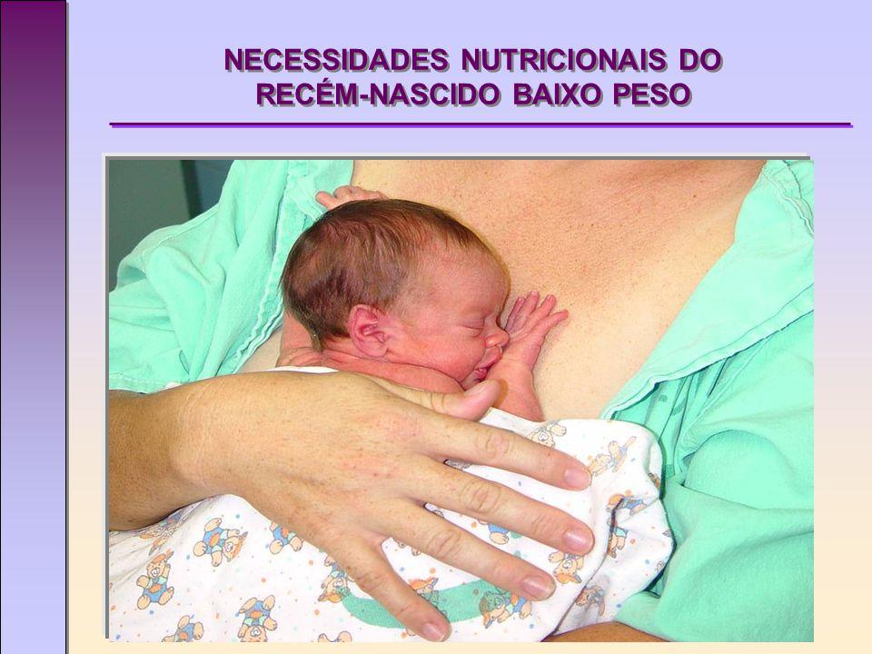 NECESSIDADES NUTRICIONAIS DO RECÉM-NASCIDO BAIXO PESO