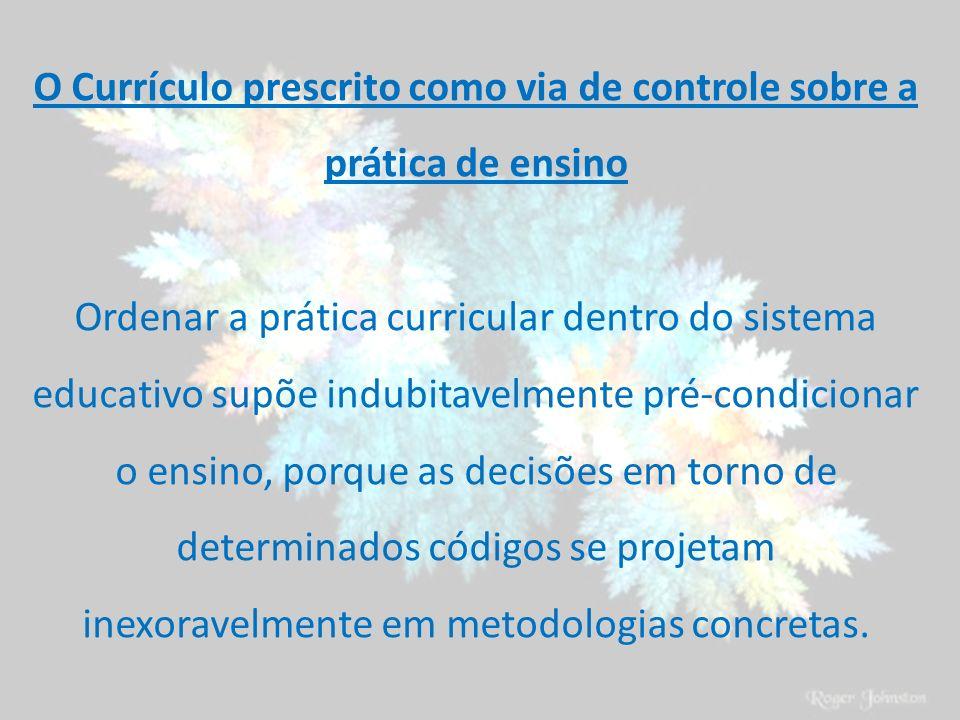 O Currículo prescrito como via de controle sobre a prática de ensino
