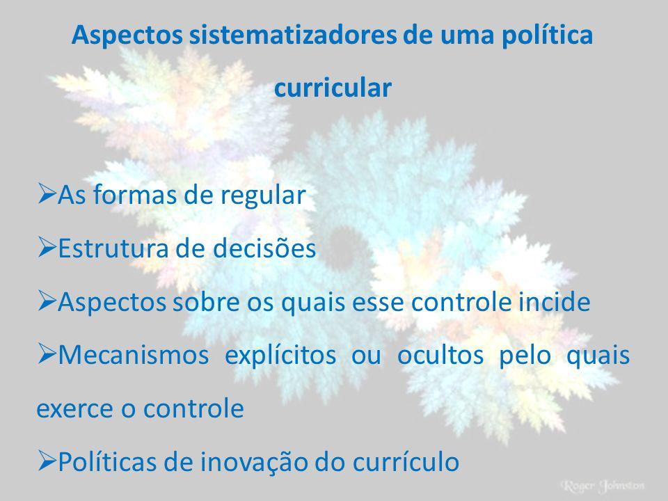 Aspectos sistematizadores de uma política curricular