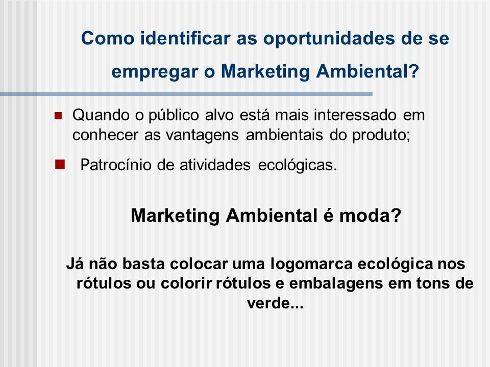 Marketing Ambiental é moda