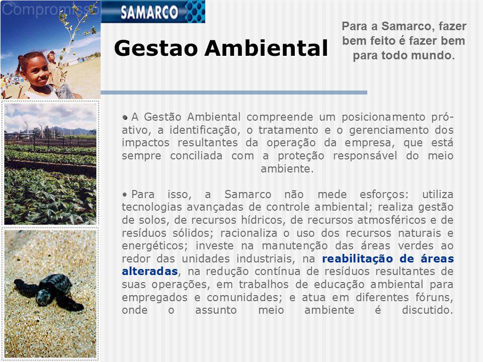 Para a Samarco, fazer bem feito é fazer bem para todo mundo.