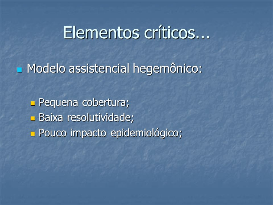 Elementos críticos... Modelo assistencial hegemônico: