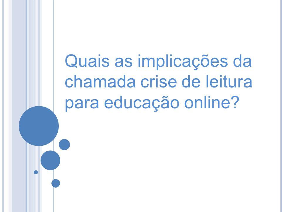 Quais as implicações da chamada crise de leitura para educação online