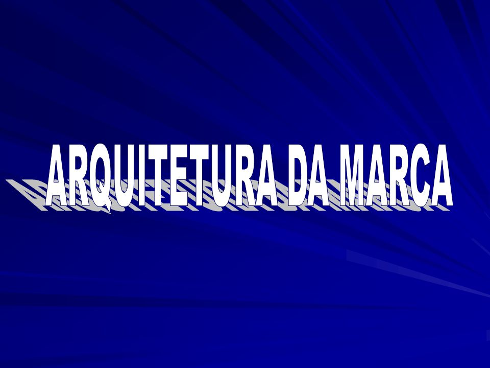 ARQUITETURA DA MARCA