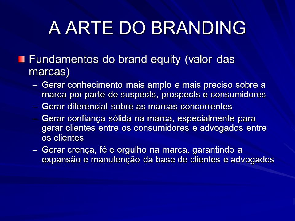 A ARTE DO BRANDING Fundamentos do brand equity (valor das marcas)