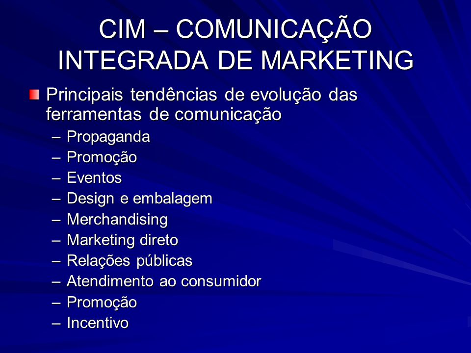 CIM – COMUNICAÇÃO INTEGRADA DE MARKETING