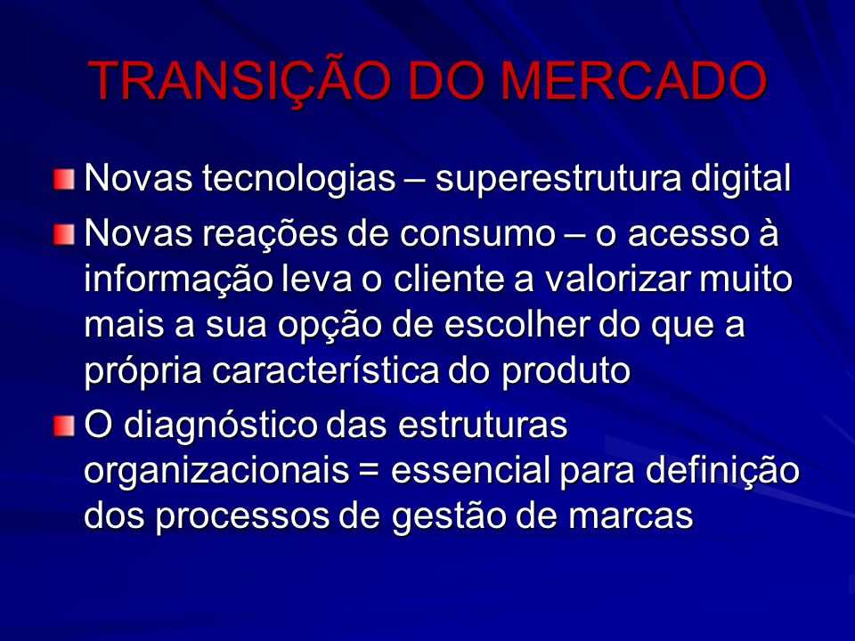 TRANSIÇÃO DO MERCADO Novas tecnologias – superestrutura digital