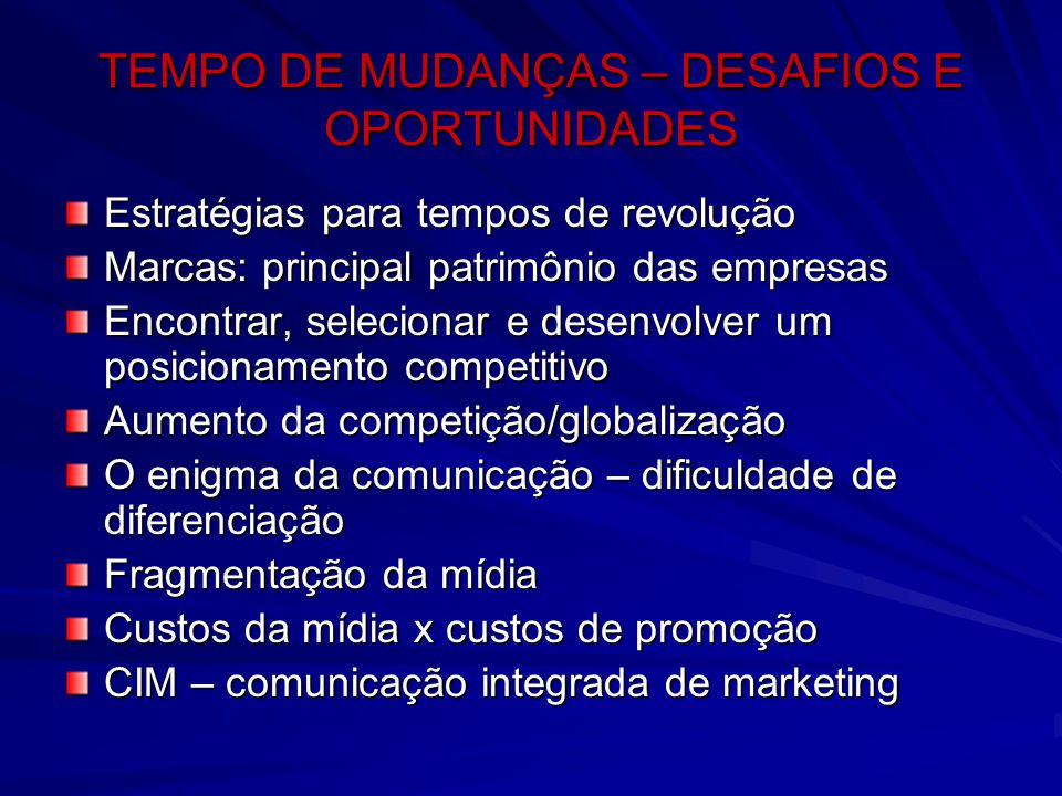 TEMPO DE MUDANÇAS – DESAFIOS E OPORTUNIDADES