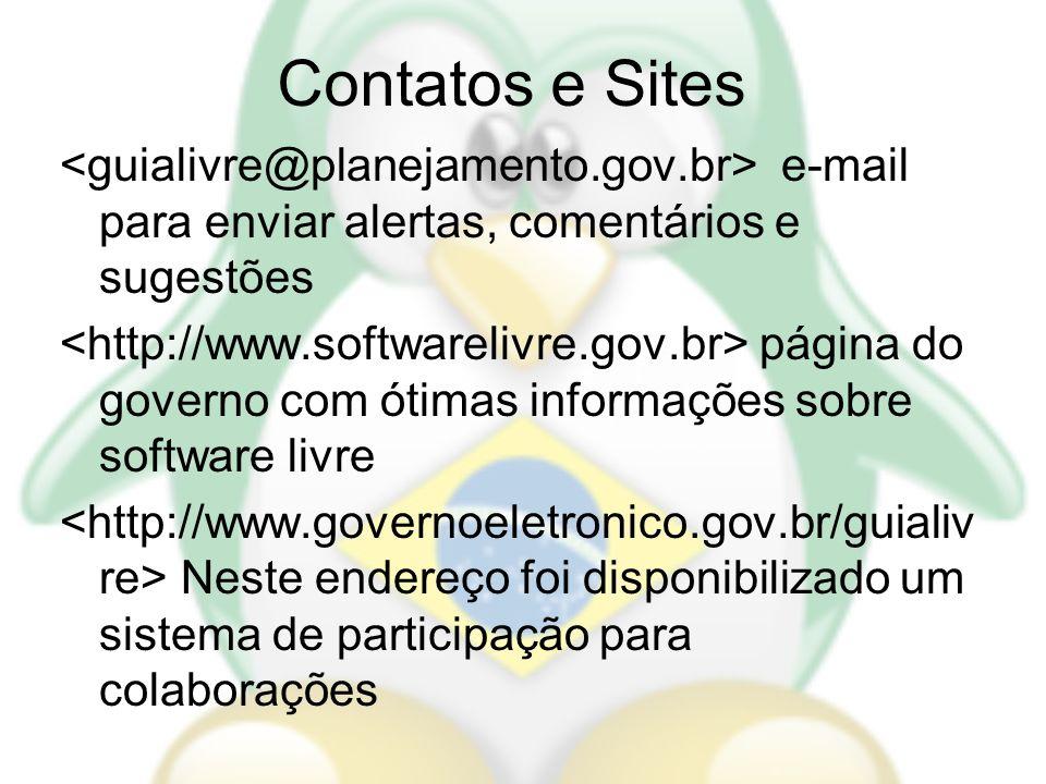 Contatos e Sites <guialivre@planejamento.gov.br> e-mail para enviar alertas, comentários e sugestões.