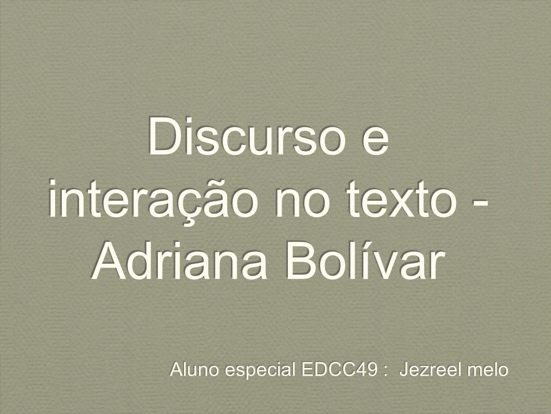 Discurso e interação no texto - Adriana Bolívar