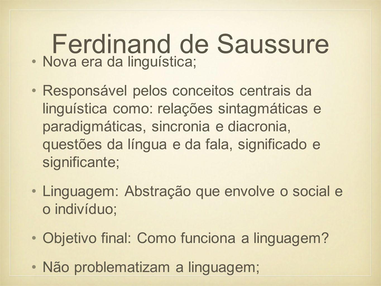 Ferdinand de Saussure Nova era da linguística;