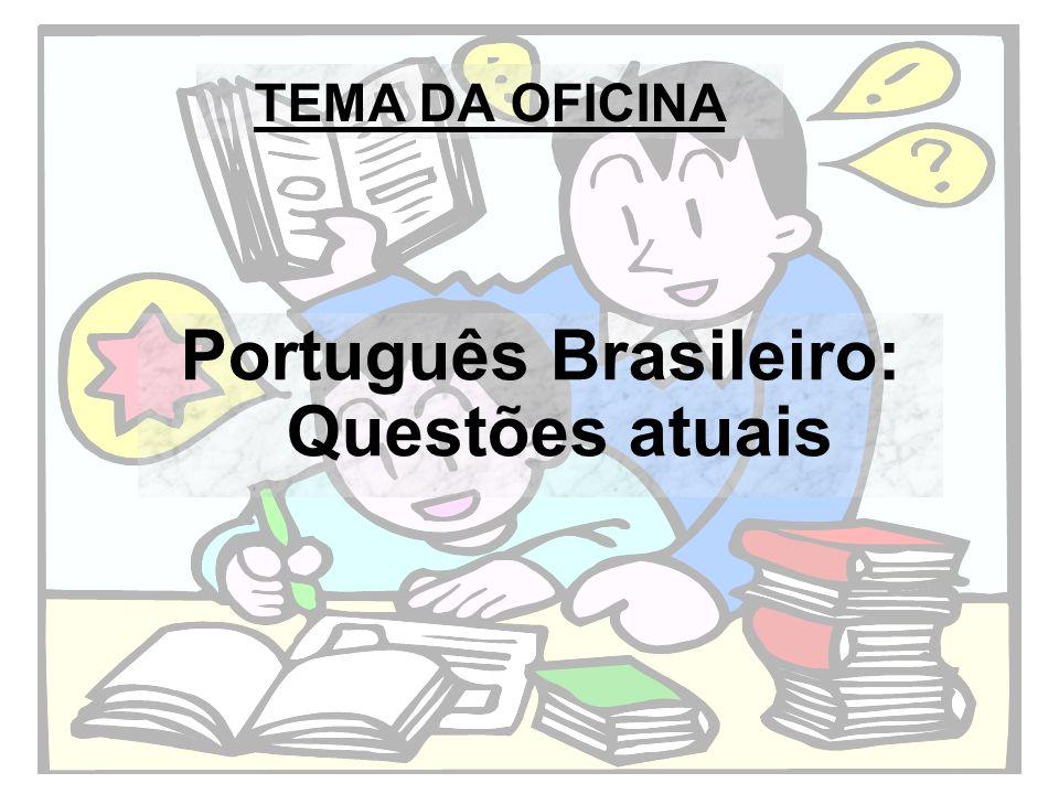 Português Brasileiro: Questões atuais