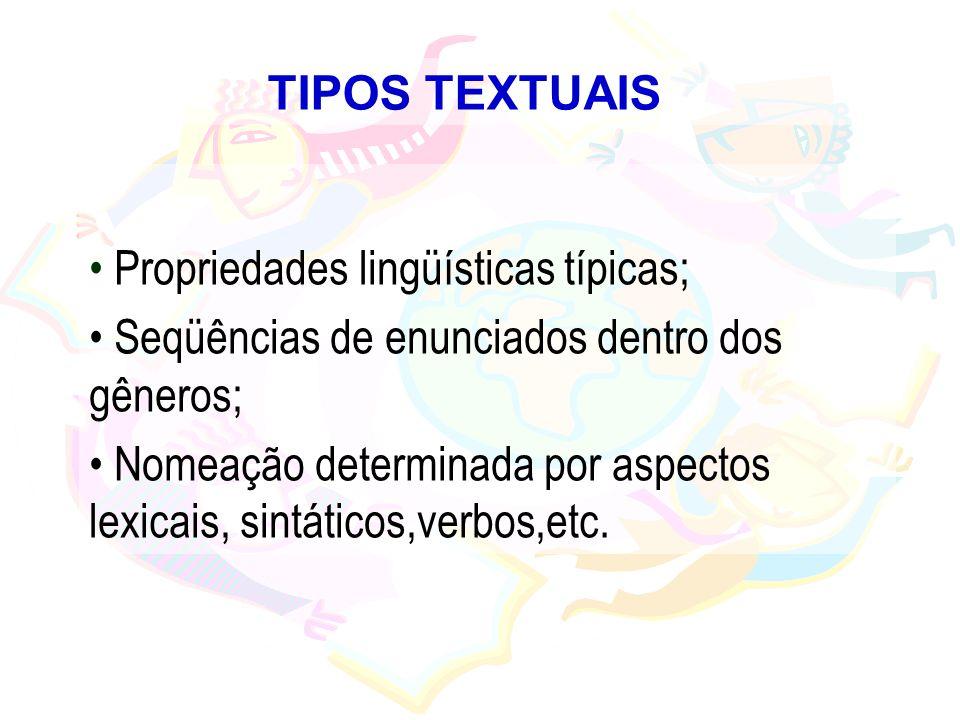 TIPOS TEXTUAIS Propriedades lingüísticas típicas; Seqüências de enunciados dentro dos gêneros;