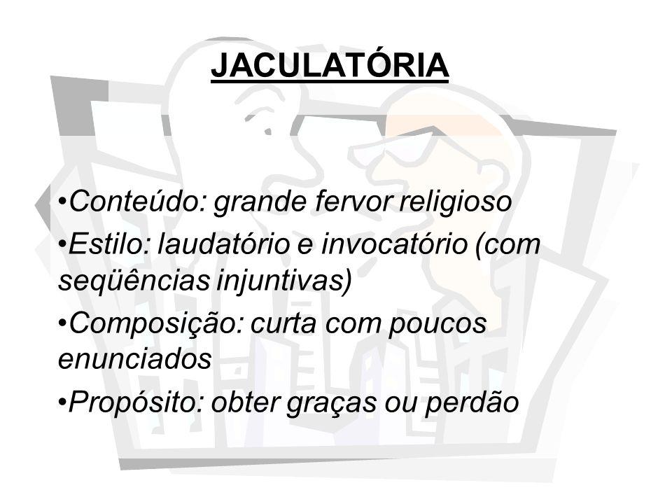 JACULATÓRIA Conteúdo: grande fervor religioso