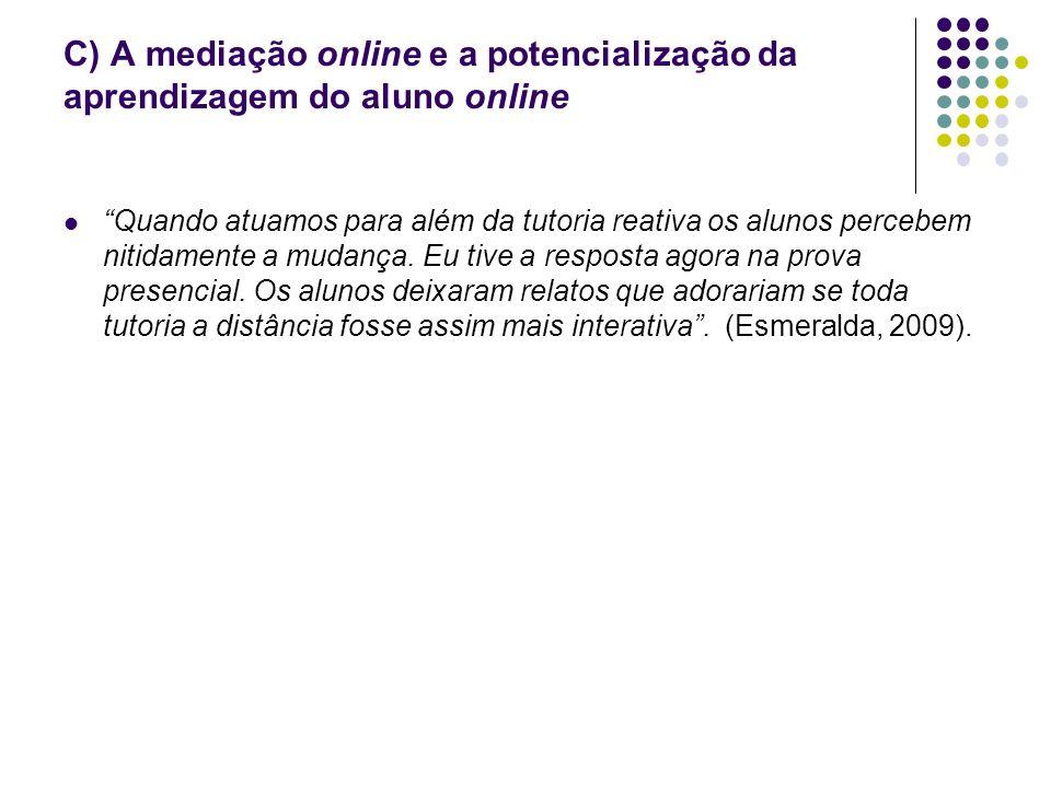 C) A mediação online e a potencialização da aprendizagem do aluno online