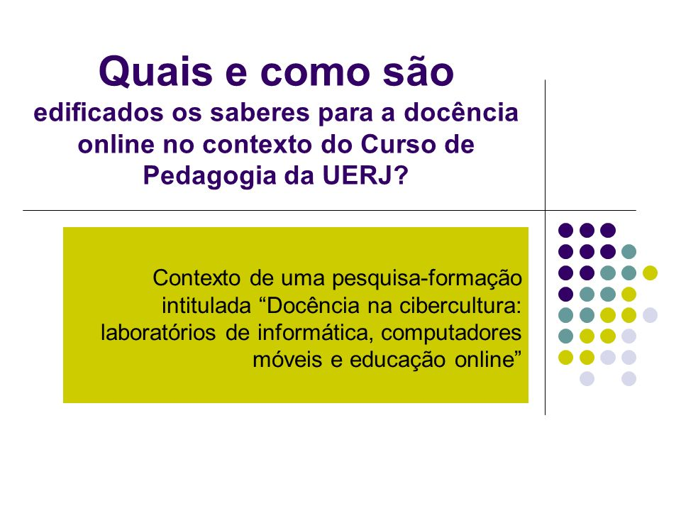 Quais e como são edificados os saberes para a docência online no contexto do Curso de Pedagogia da UERJ