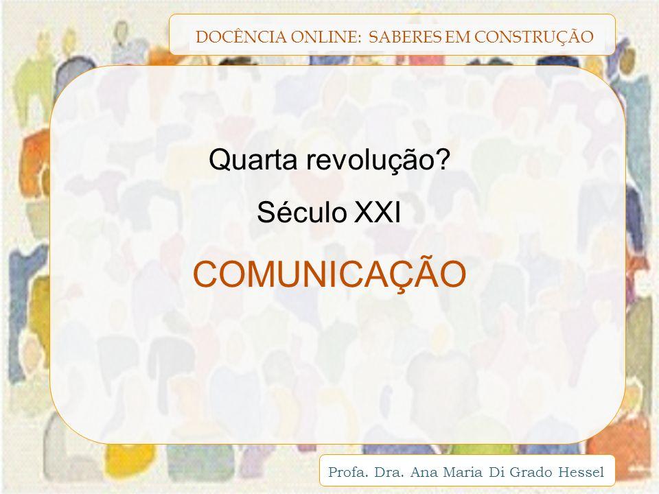Quarta revolução Século XXI COMUNICAÇÃO