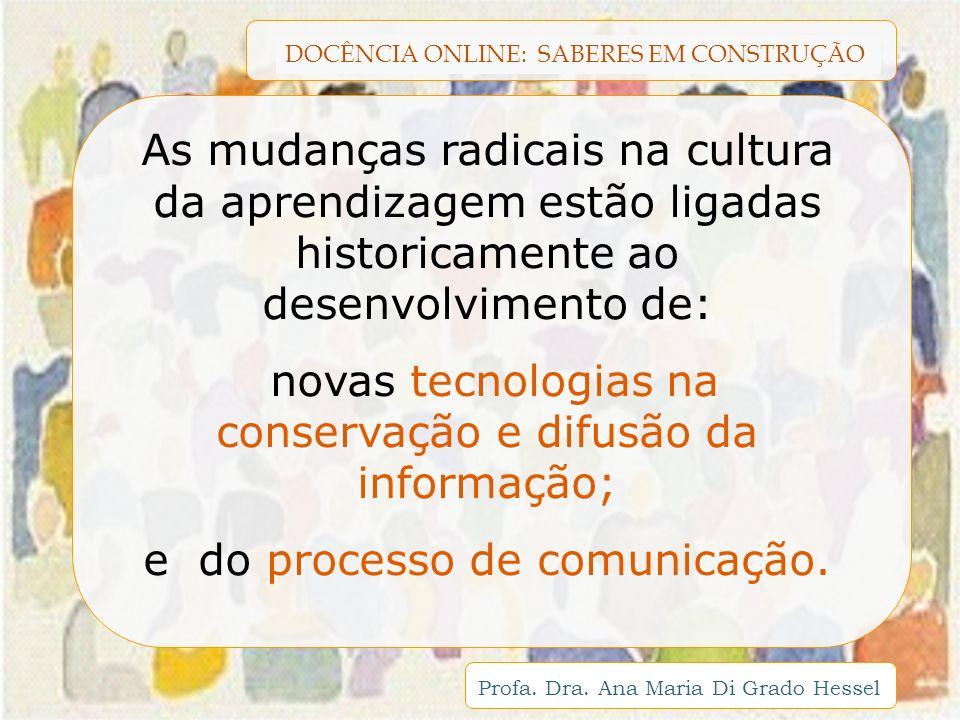 novas tecnologias na conservação e difusão da informação;